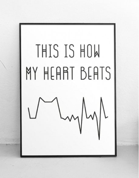 "Plakat ""This is how my heart beats"""