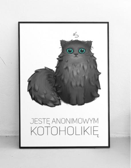"""Plakat """"Jestę anonimowym kotoholikię"""""""